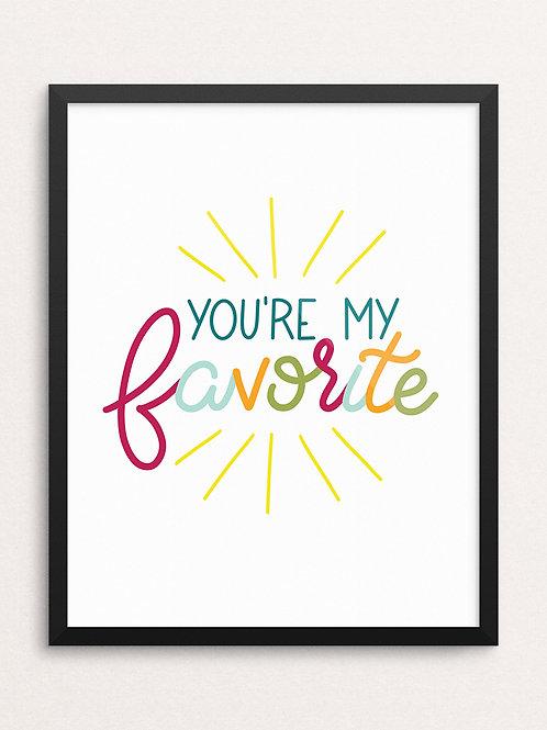 YOU'RE MY FAVORITE // Art Print