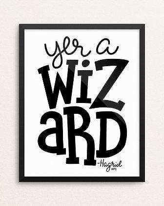 YER A WIZARD // Art Print