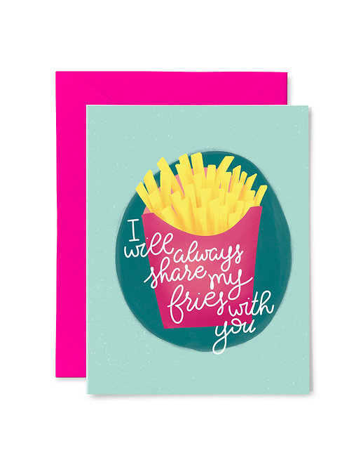 SHARE MY FRIES // Greeting Card