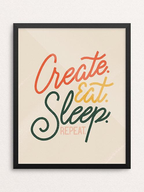 CREATE EAT SLEEP // Art Print
