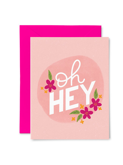 FLORAL OH HEY // Greeting Card