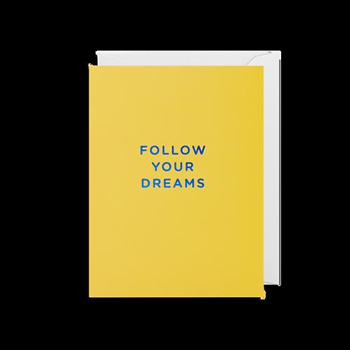 Follow Your Dreams - Mini Card