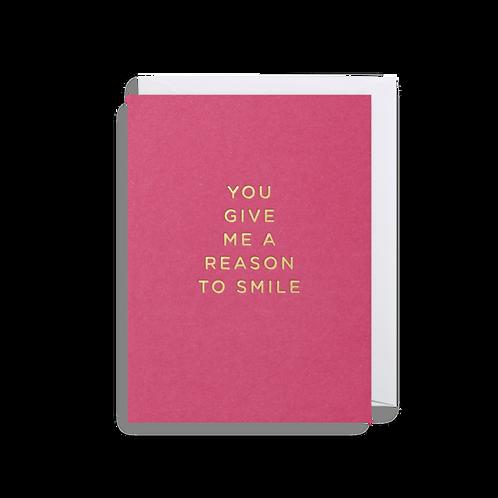 You Give Me A Reason To Smile - Mini Card