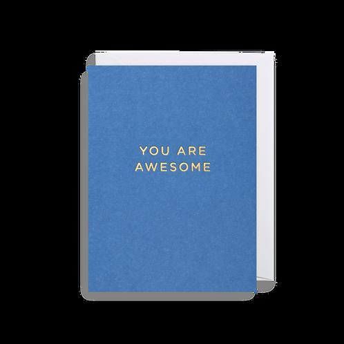 You Are Awesome - Mini Card