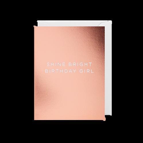 Shine Bright Birthday Girl - Mini Card