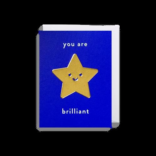 You Are Brilliant - Mini Card