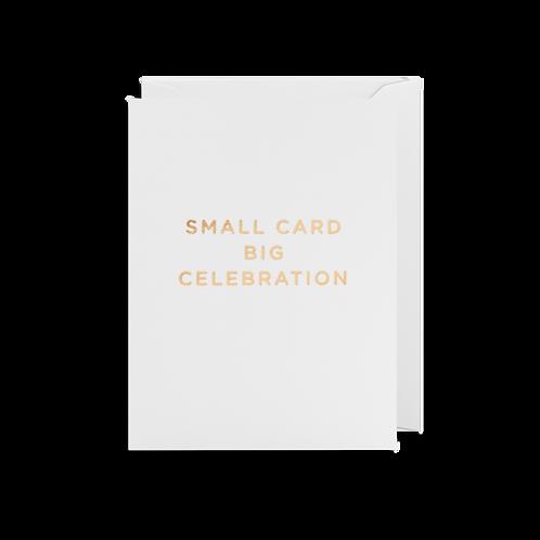 Small Card Big Celebration - Mini Card