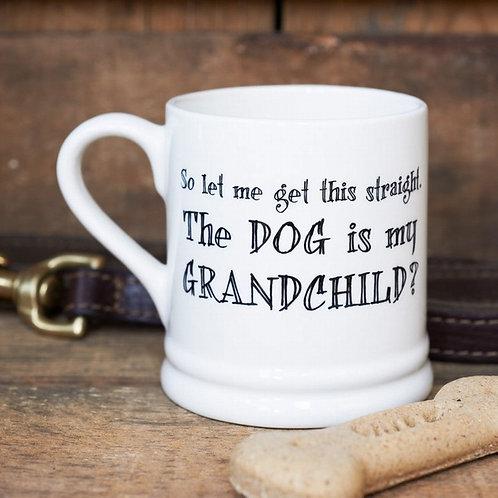 The Dog is my Grandchild Mug