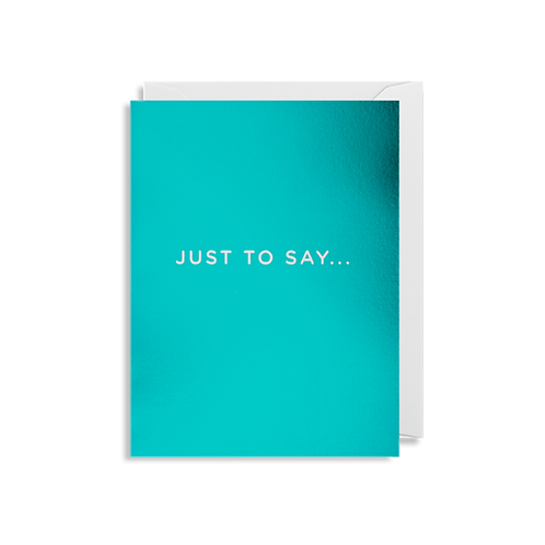 Just To Say - Mini Card