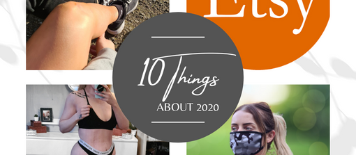 10 Things About 2020   Life Experiences, Love, Health, Lessons & Gratitude