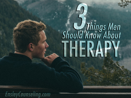 3 Things Men Should Know About Therapy