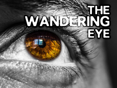 The Wandering Eye