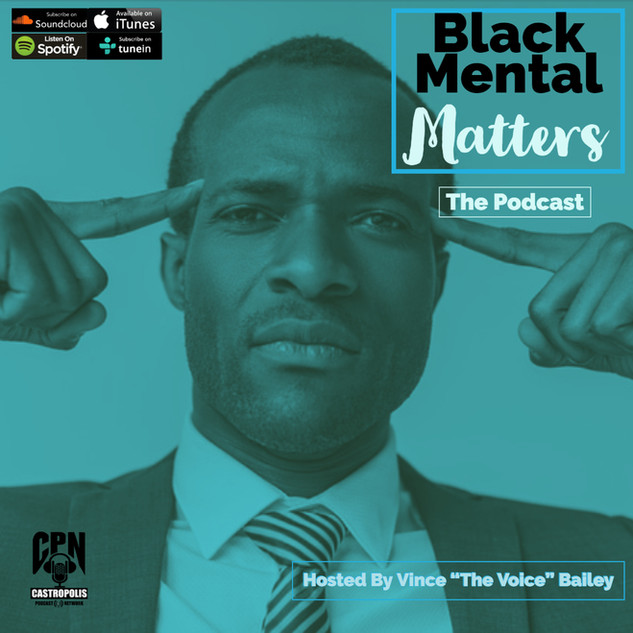 Black Mental Matters CASTROPOLIS PODCAST
