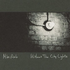 Without the City Lights (2006) | Mike Reeb