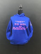 They Do Not  Matter Sweatshirt.jpg
