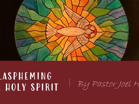 Blaspheming the Holy Spirit