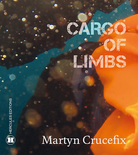 Cargo of Limbs by Martyn Crucefix