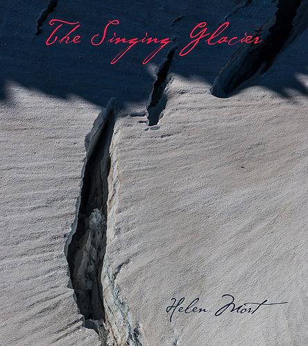 The Singing Glacier by Helen Mort