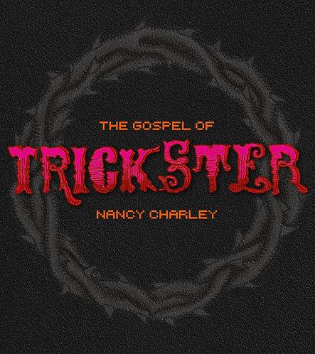 The Gospel of Trickster by Nancy Charley