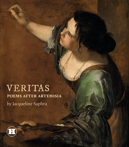 Veritas: Poems after Artemisia by Jacqueline Saphra
