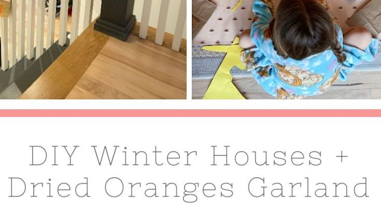 DIY Winter Houses + Dried Oranges Garland
