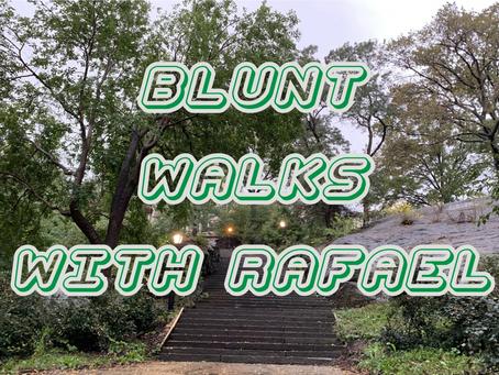 BLUNT WALKS WITH RAFAEL Vol 10