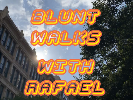 BLUNT WALKS WITH RAFAEL Vol 7