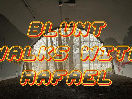 BLUNT WALKS WITH RAFAEL Vol 5