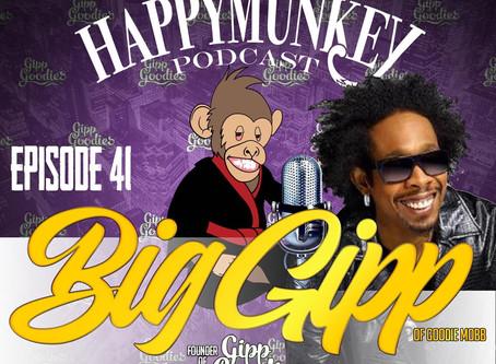 Happy Munkey Talk: BIG Gipp of Goodie Mob & Founder of Gipp Goodies