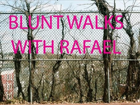 BLUNT WALKS WITH RAFAEL Vol 2