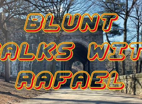 BLUNT WALKS WITH RAFAEL Vol 4