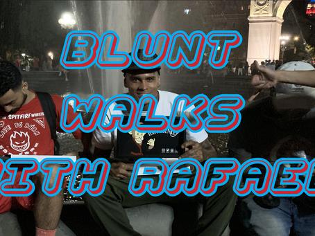 BLUNT WALKS WITH RAFAEL Vol 9