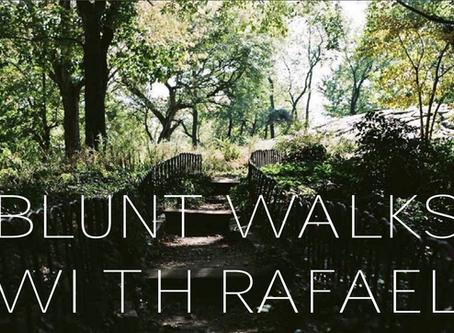 BLUNT WALKS WITH RAFAEL Vol 1