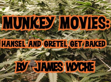 Munkey Movies: Hansel & Gretel Get Baked