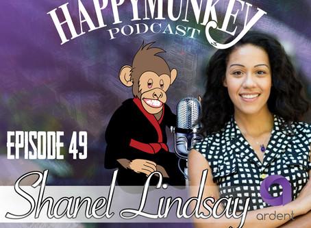 Happy Munkey Talk: Shanel Lindsay Founder of Ardent Cannabis