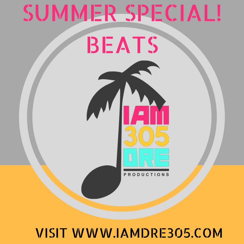 AD: I Am Dre 305 - Summer Special on Music Beats
