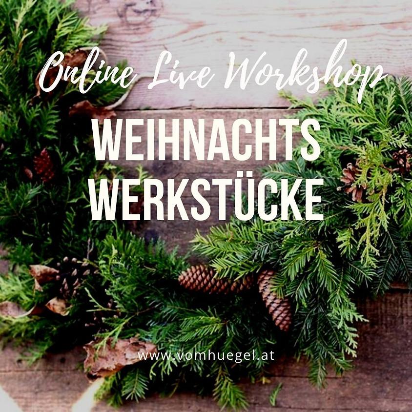 Weihnachstswerkstücke LIVE ONLINE Workshop