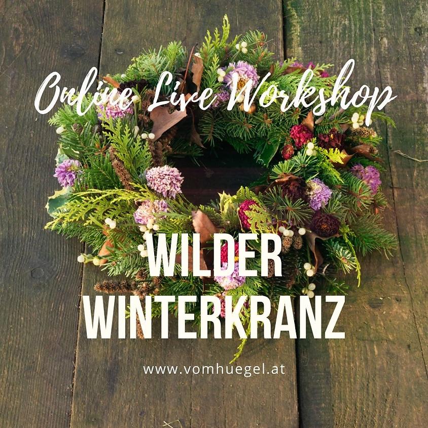 Wilder Winterkranz LIVE ONLINE Workshop