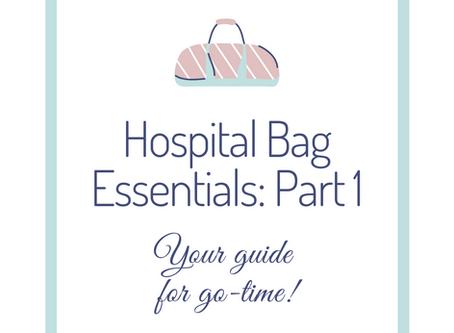 Hospital Bag Essentials Part 1: The Basics