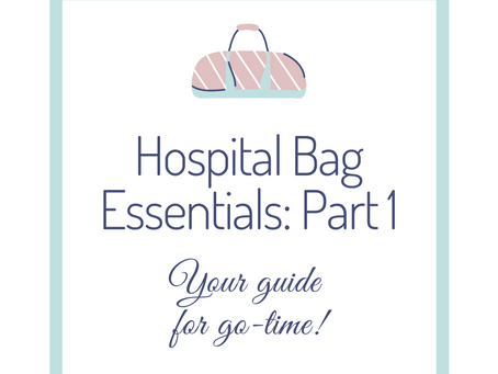 Hospital Bag Essentials Part 1: The Basics