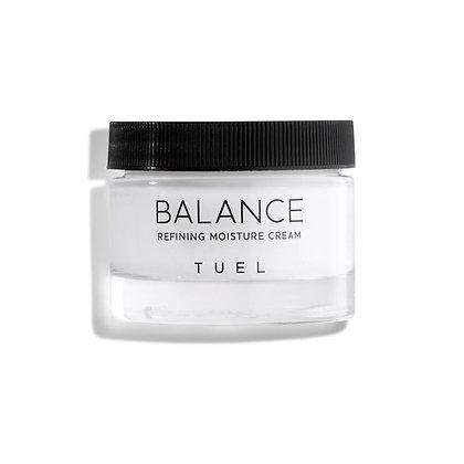 Balance Refining Moisture Cream- TUEL