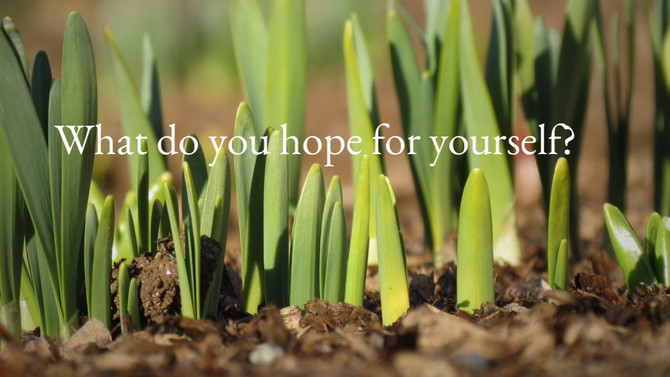 What do you hope for yourself?