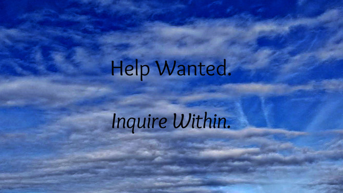 Help wanted. Inquire within.