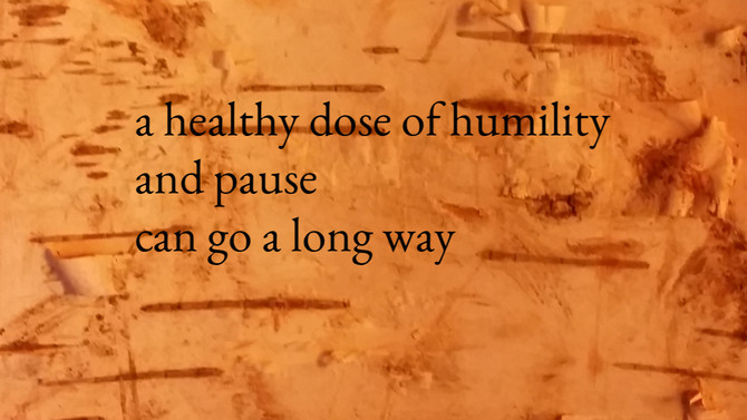 A healthy dose of humility