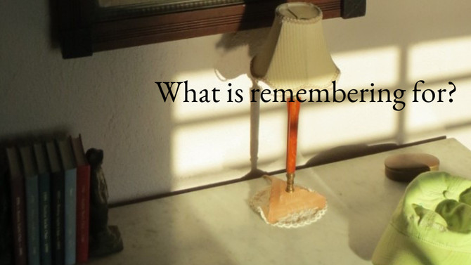 What is remembering for?