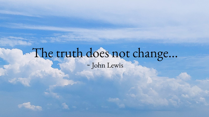 The truth does not change