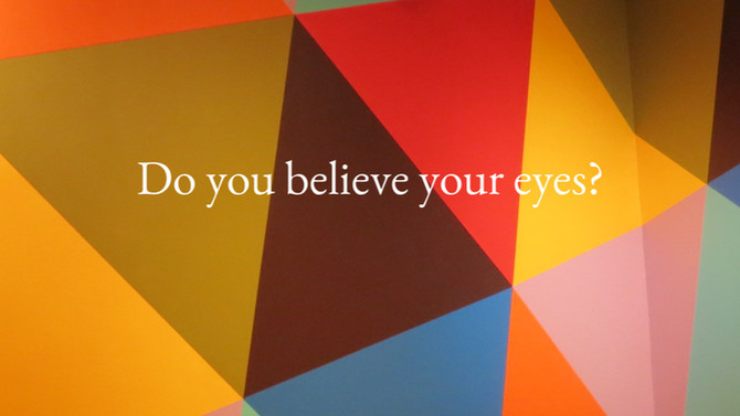 Do you believe your eyes?