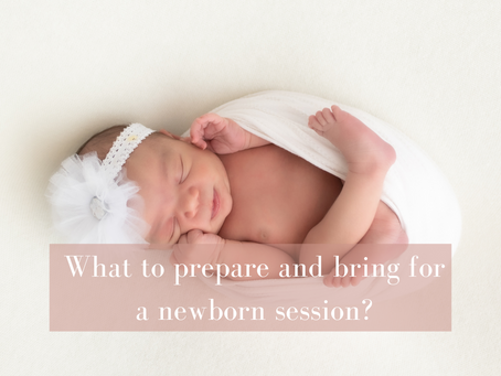 What to prepare and bring for a newborn session?