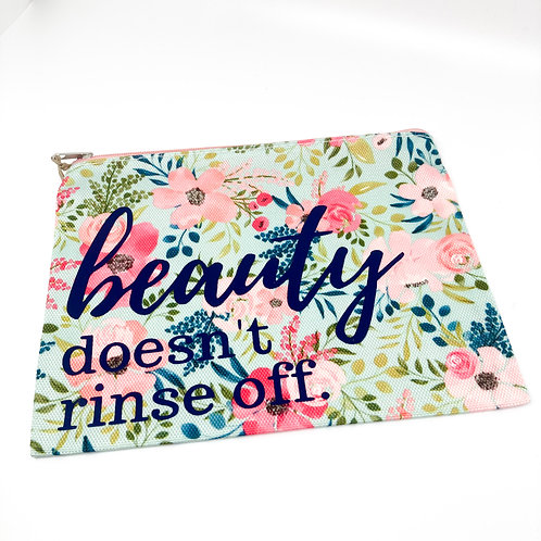 """""""Beauty Doesn't Rinse Off"""" Makeup Bag"""