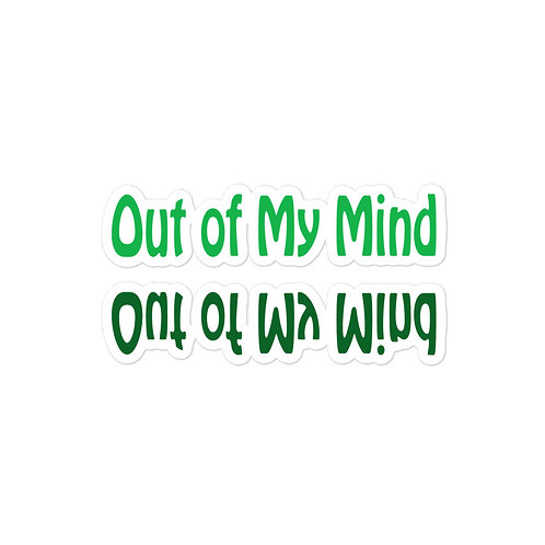 Out Of My Mind Sticker
